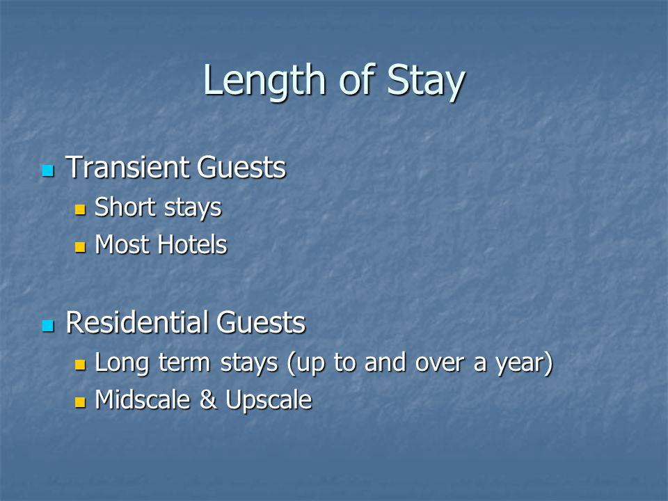Length of Stay Transient Guests Residential Guests Short stays