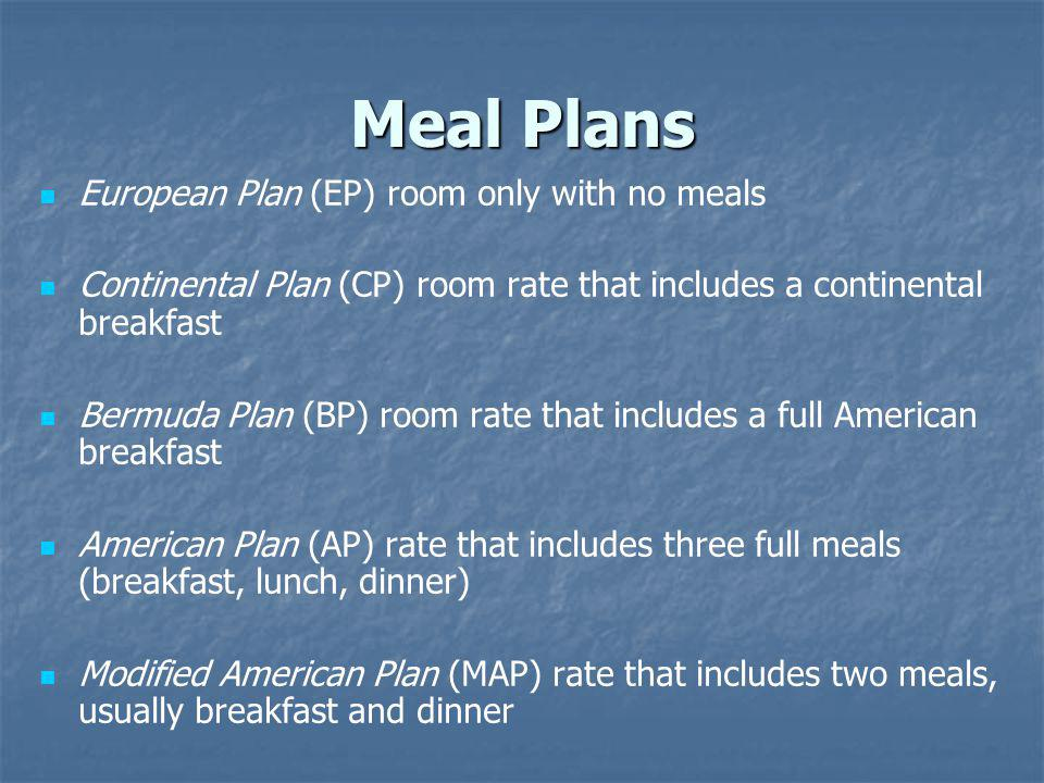Meal Plans European Plan (EP) room only with no meals