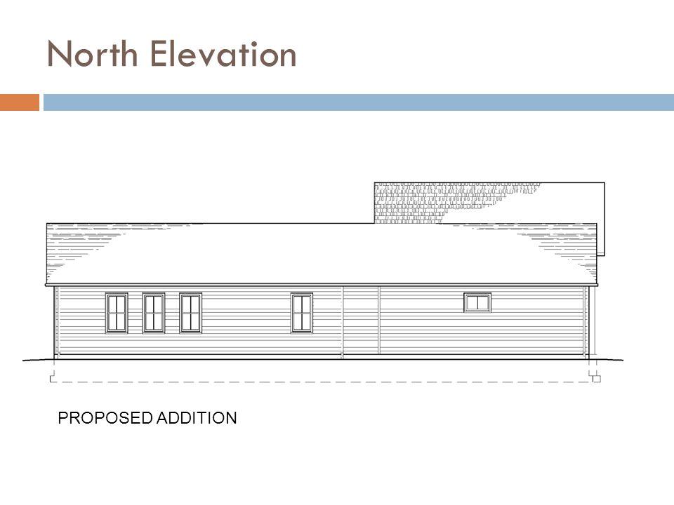 North Elevation PROPOSED ADDITION