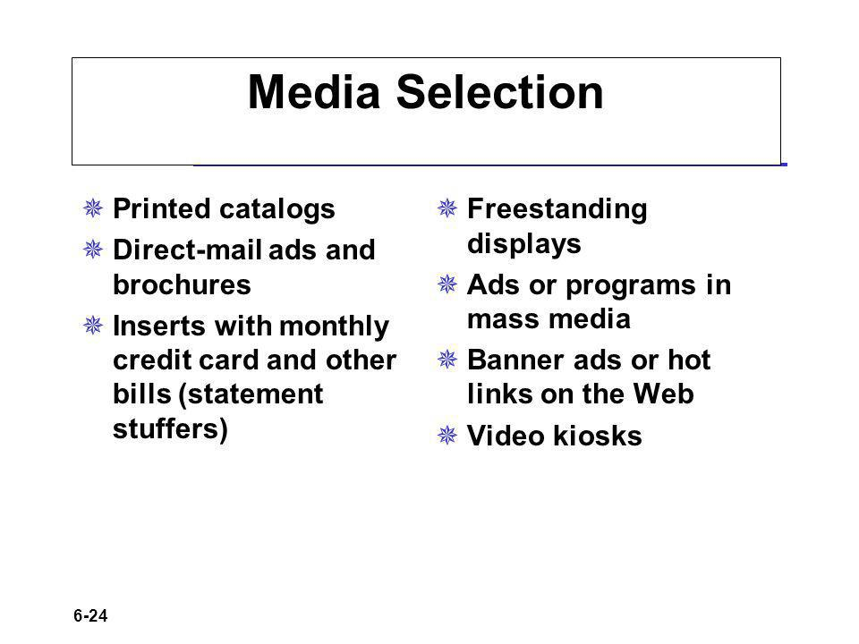Media Selection Printed catalogs Direct-mail ads and brochures