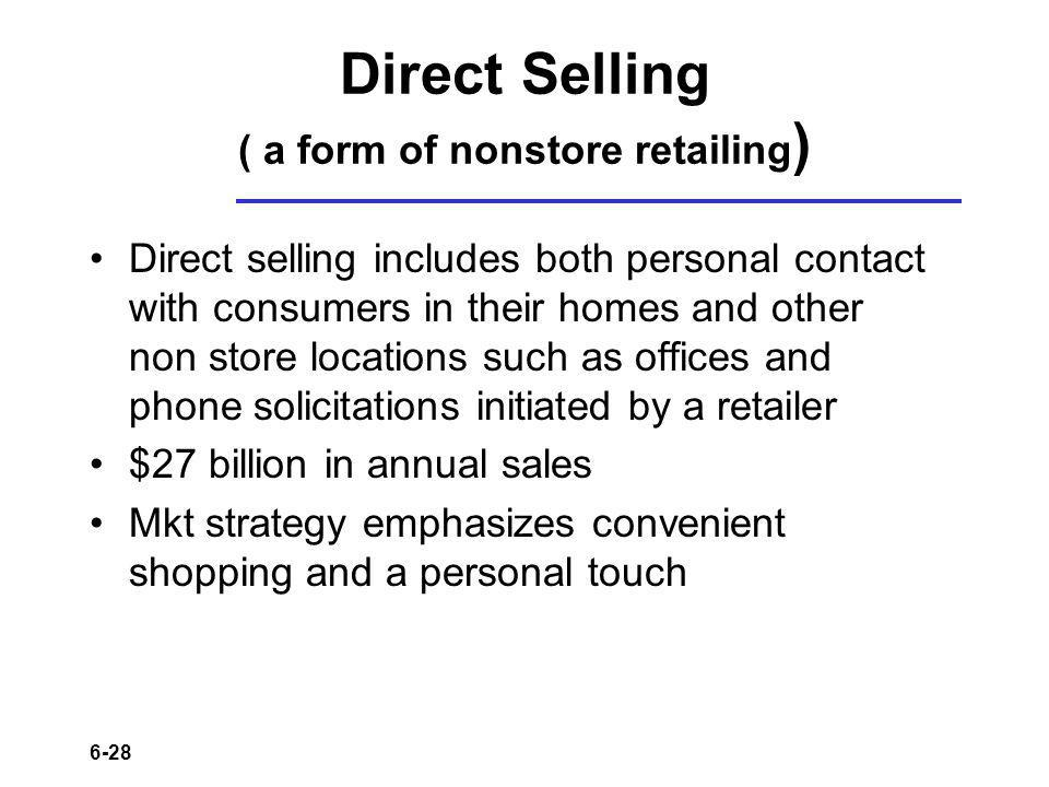 Direct Selling ( a form of nonstore retailing)