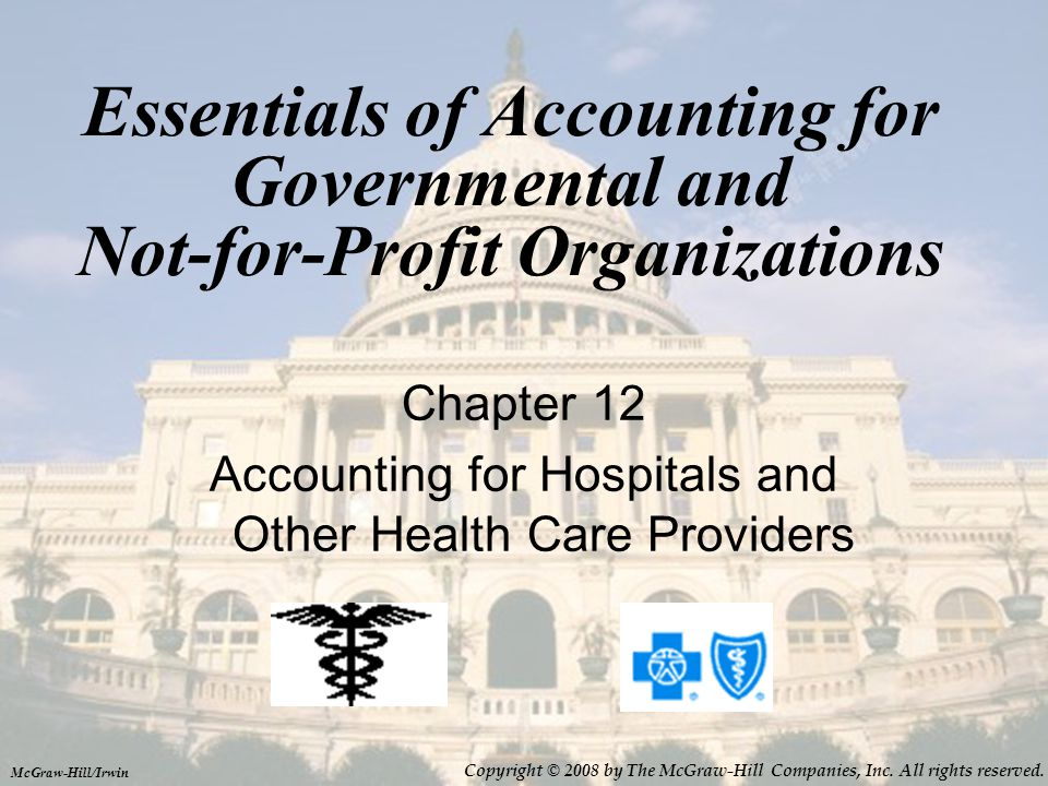 Chapter 12 Accounting for Hospitals and Other Health Care Providers