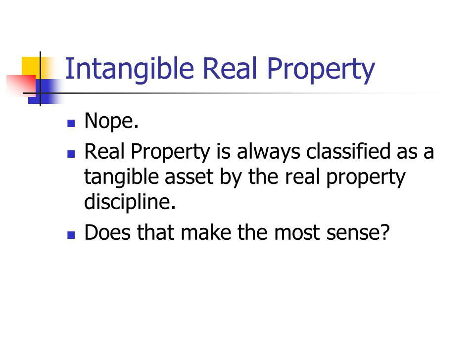 Intangible Real Property
