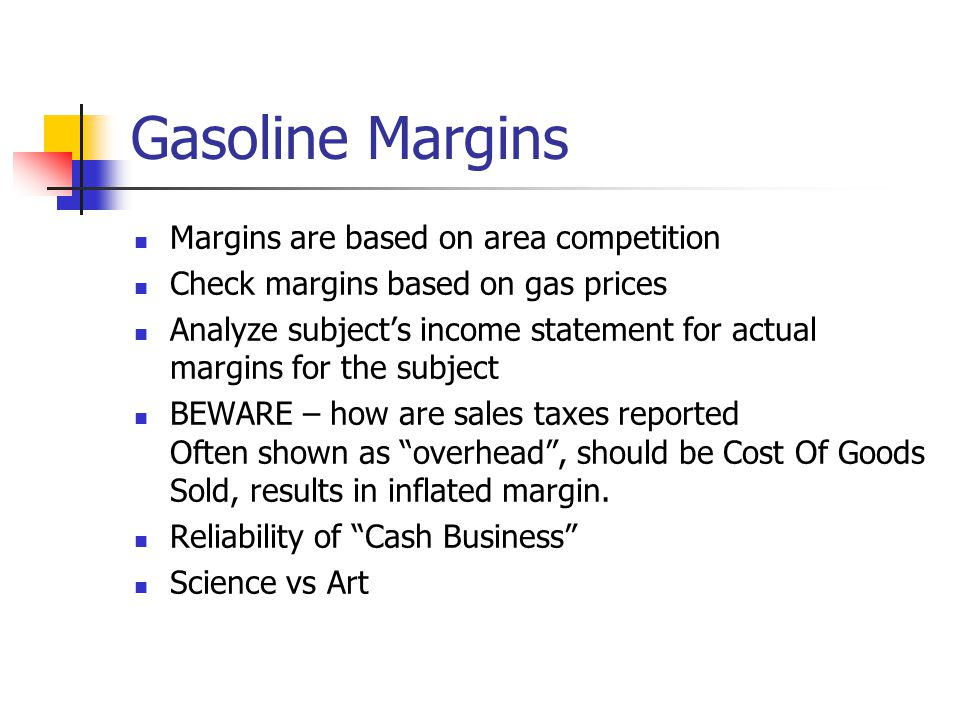Gasoline Margins Margins are based on area competition