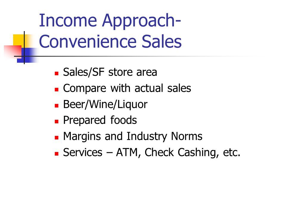 Income Approach- Convenience Sales