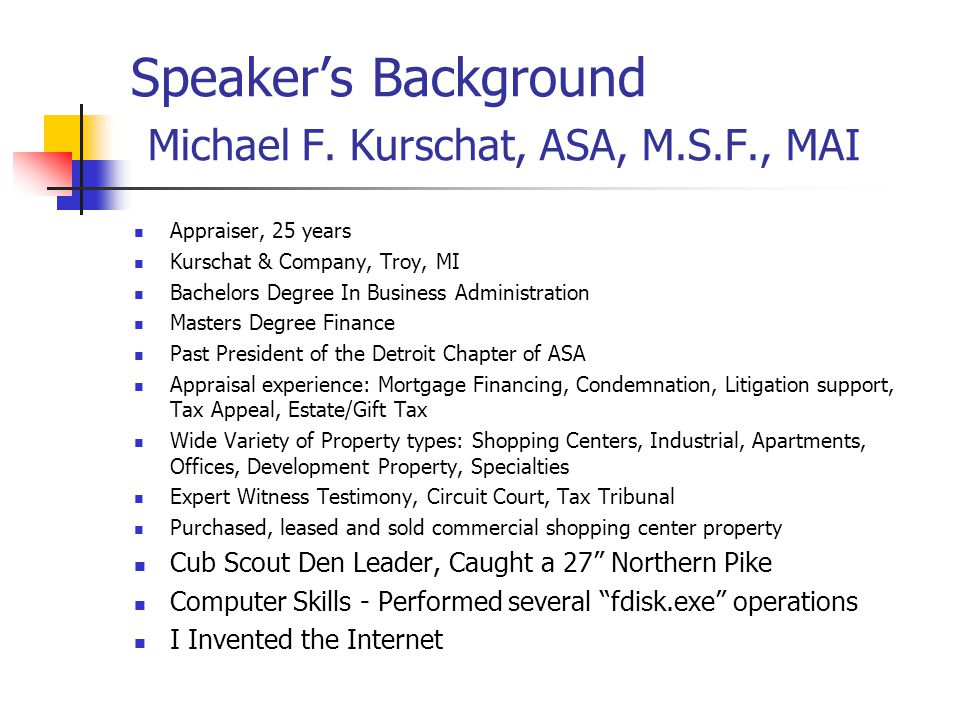 Speaker's Background Michael F. Kurschat, ASA, M.S.F., MAI