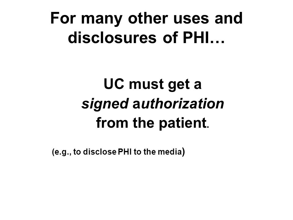 For many other uses and disclosures of PHI…