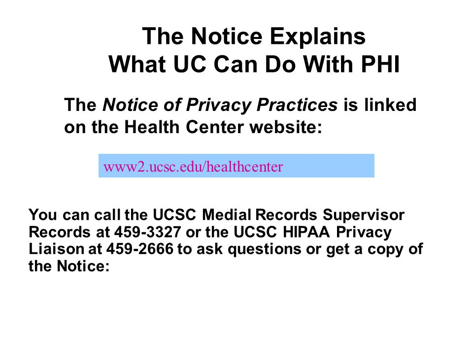 The Notice Explains What UC Can Do With PHI