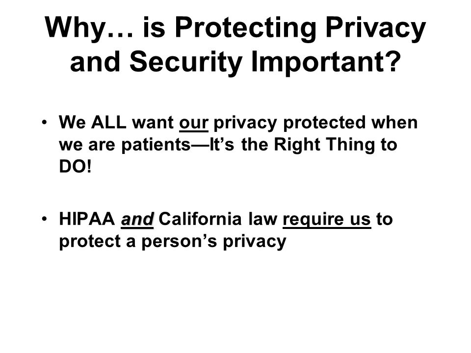 Why… is Protecting Privacy and Security Important