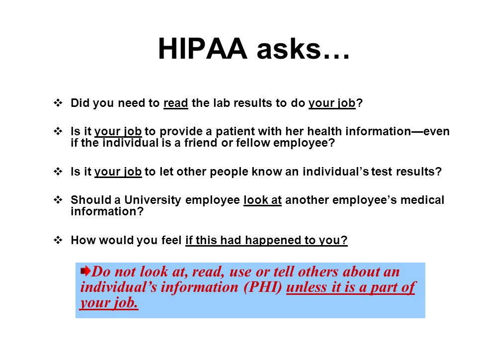 HIPAA asks… Did you need to read the lab results to do your job