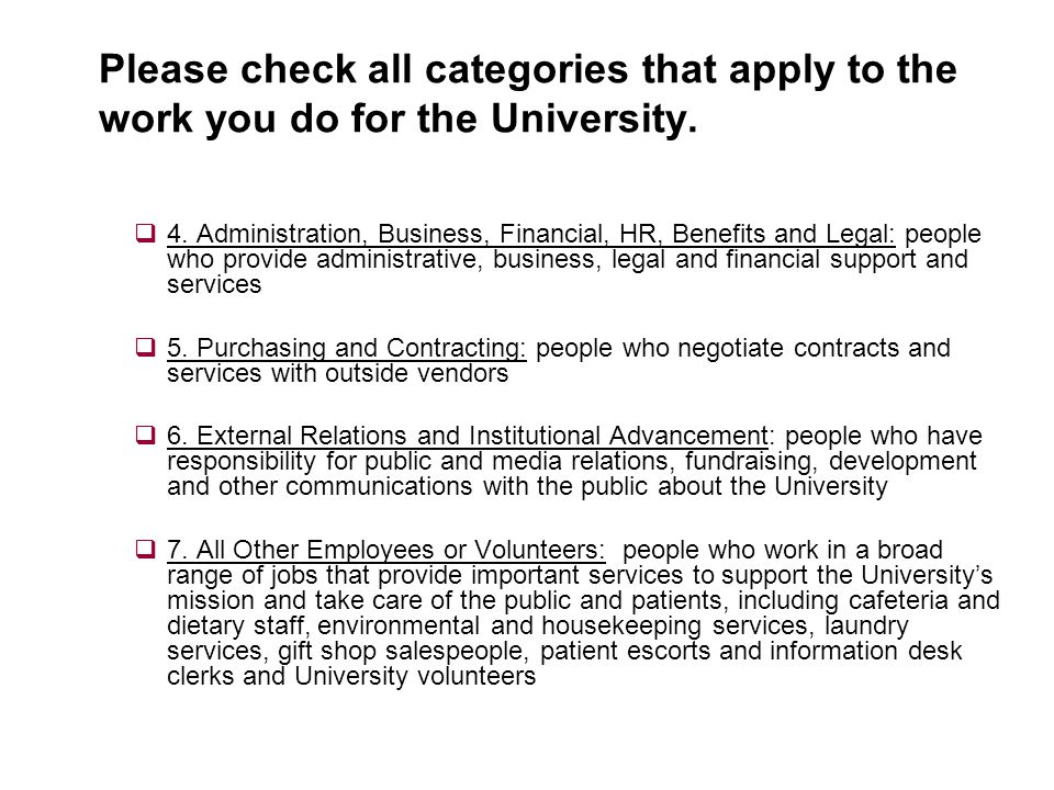 Please check all categories that apply to the work you do for the University.