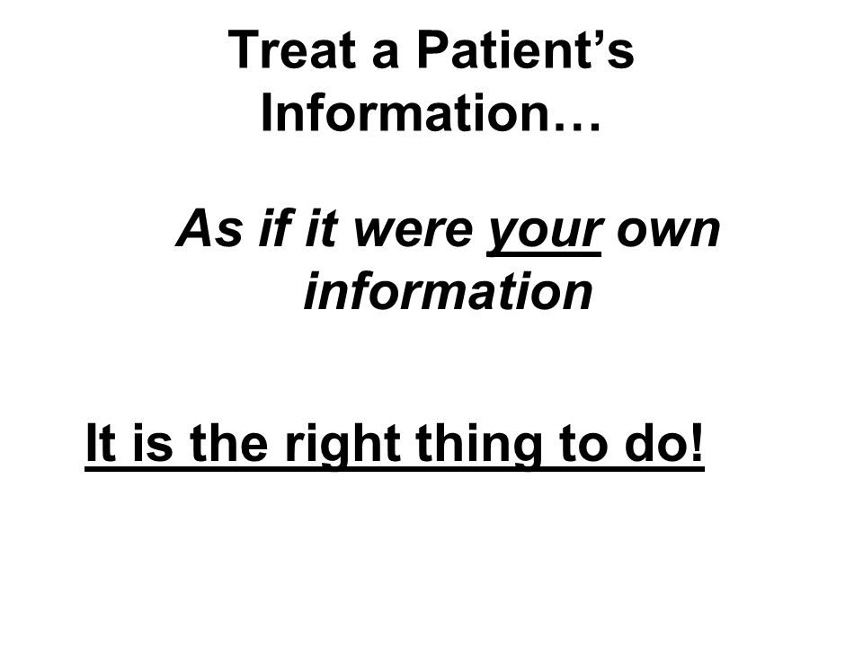 Treat a Patient's Information…