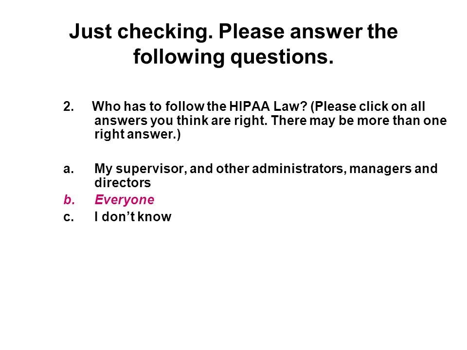 Just checking. Please answer the following questions.