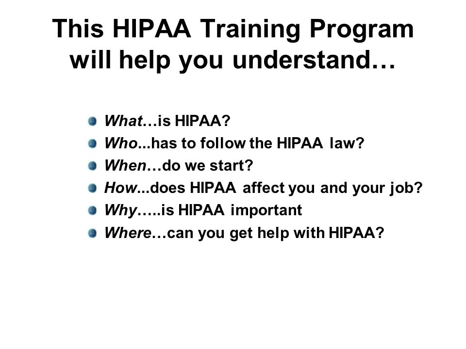 This HIPAA Training Program will help you understand…