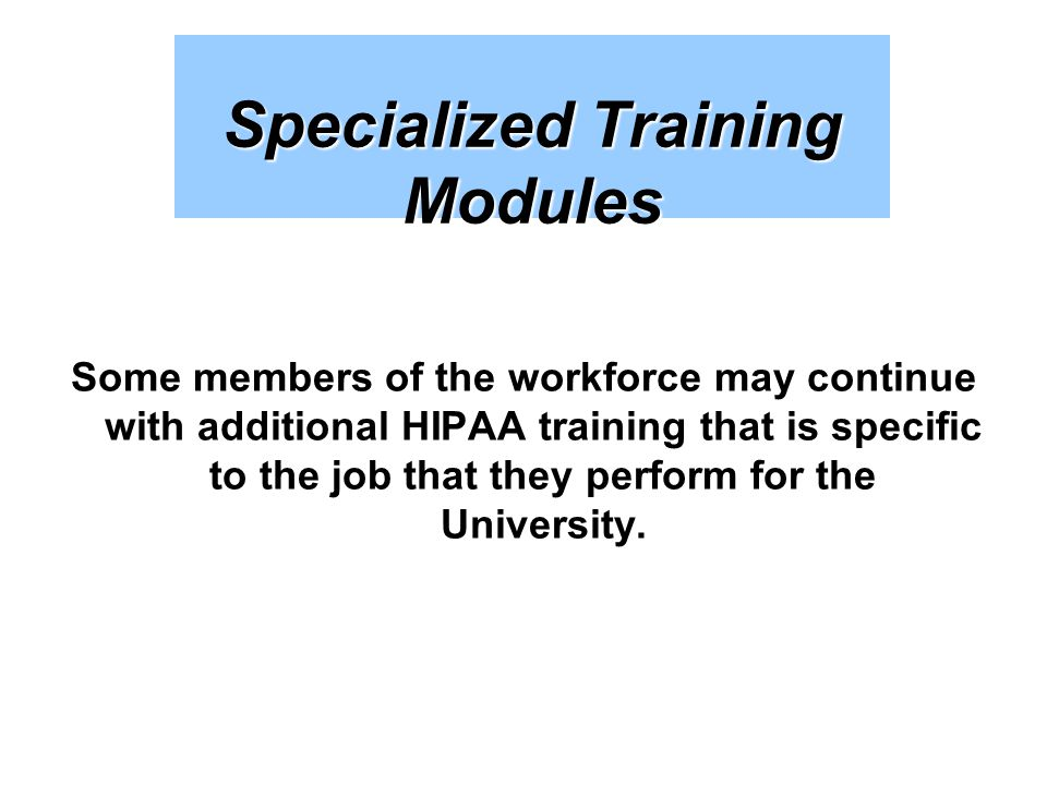 Specialized Training Modules