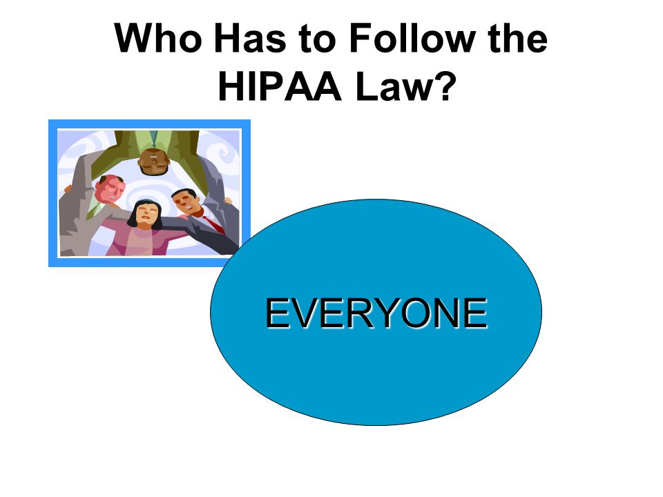 Who Has to Follow the HIPAA Law