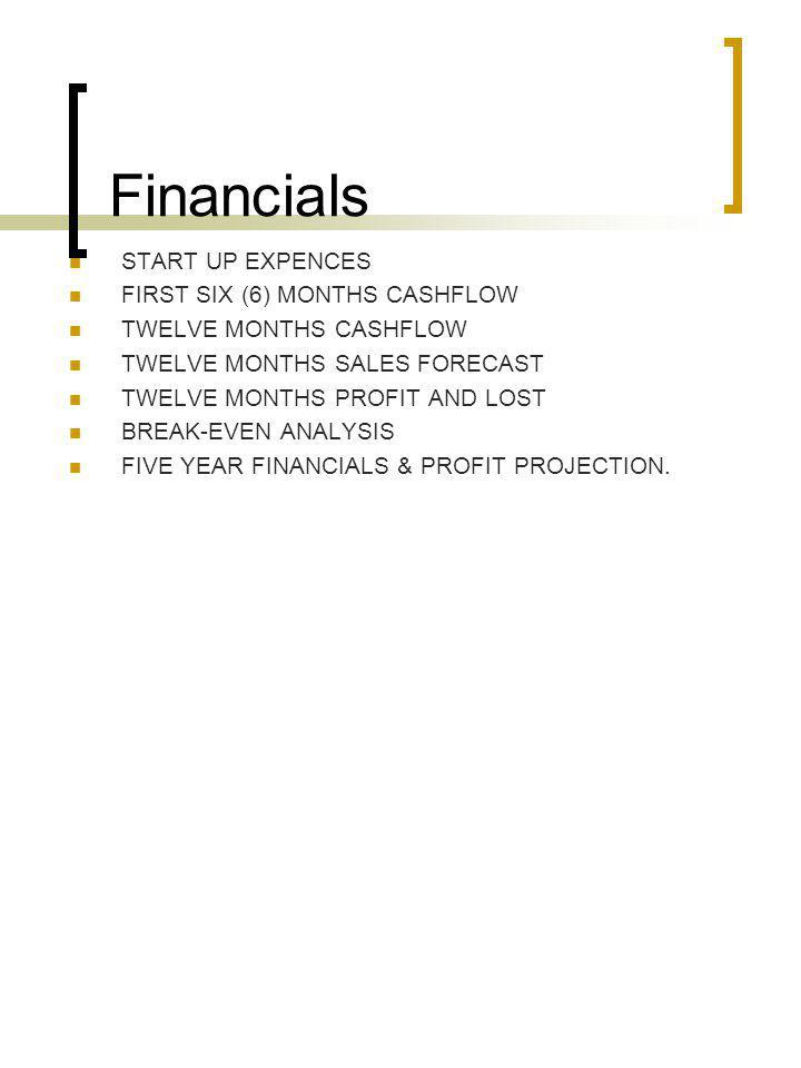 Financials START UP EXPENCES FIRST SIX (6) MONTHS CASHFLOW