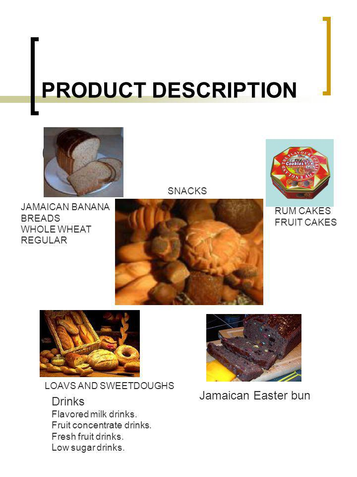 PRODUCT DESCRIPTION 09 Jamaican Easter bun Drinks SNACKS