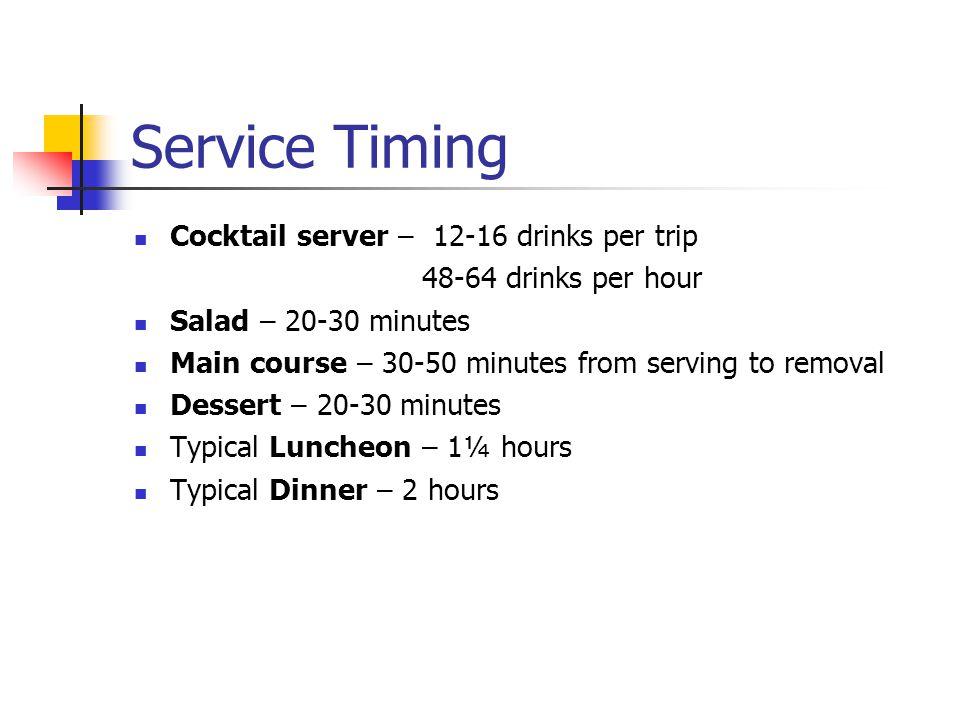 Service Timing Cocktail server – 12-16 drinks per trip