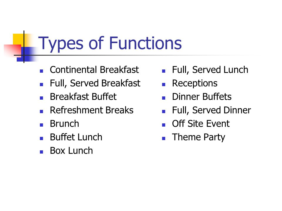 Types of Functions Continental Breakfast Full, Served Breakfast