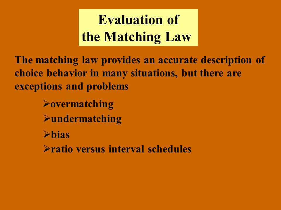 Evaluation of the Matching Law