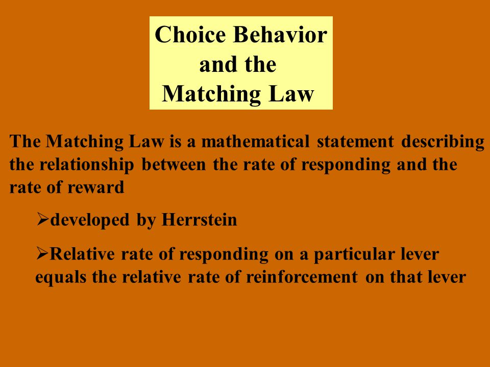 Choice Behavior and the Matching Law