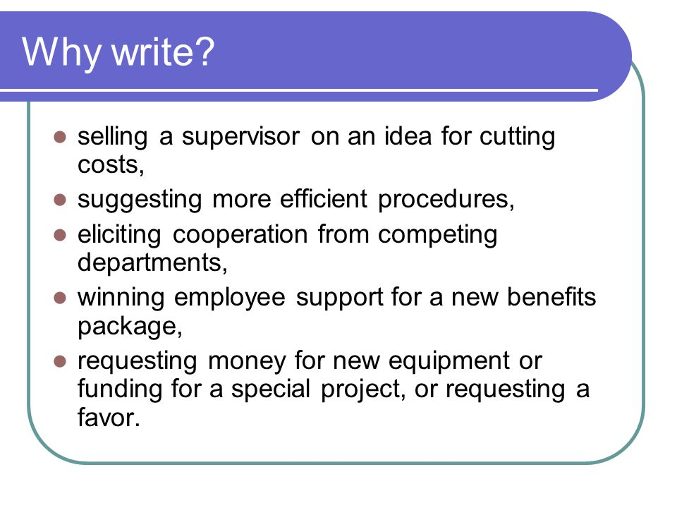 Why write selling a supervisor on an idea for cutting costs,