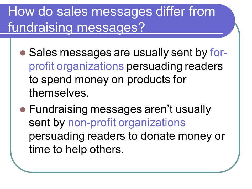 How do sales messages differ from fundraising messages
