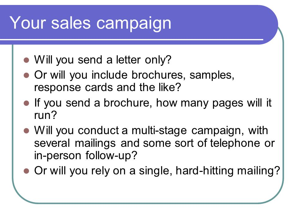 Your sales campaign Will you send a letter only