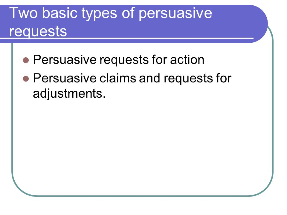 Two basic types of persuasive requests
