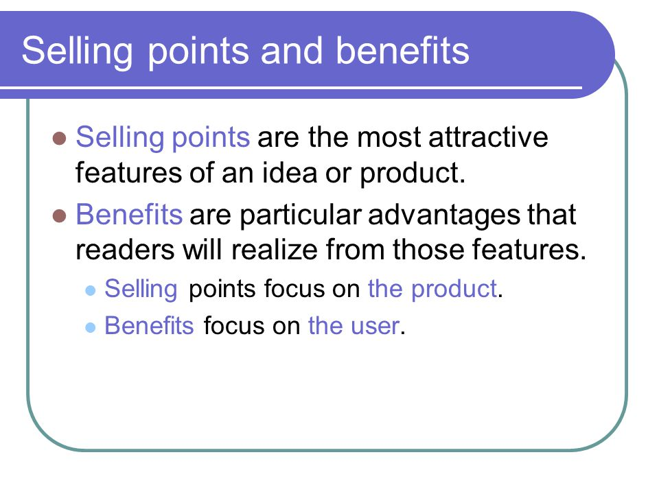 Selling points and benefits
