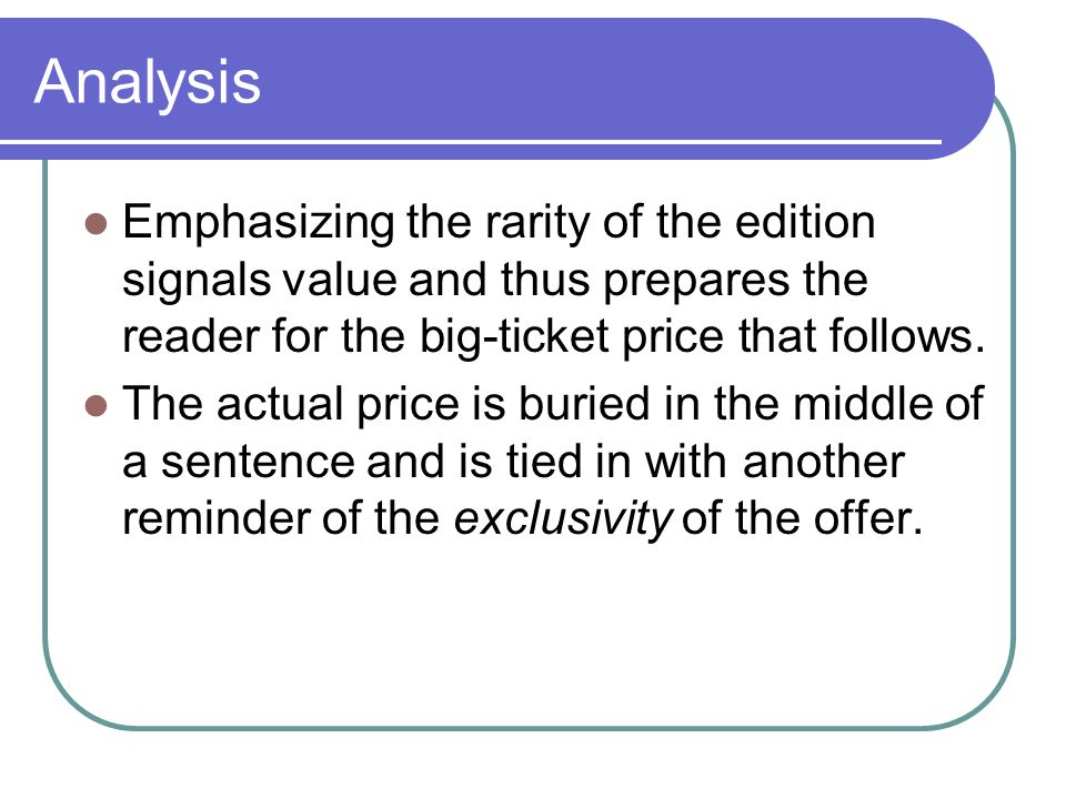 Analysis Emphasizing the rarity of the edition signals value and thus prepares the reader for the big-ticket price that follows.