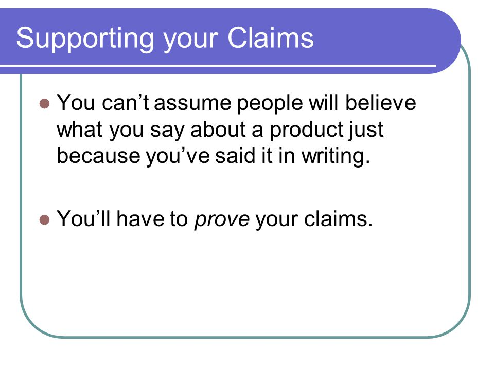 Supporting your Claims