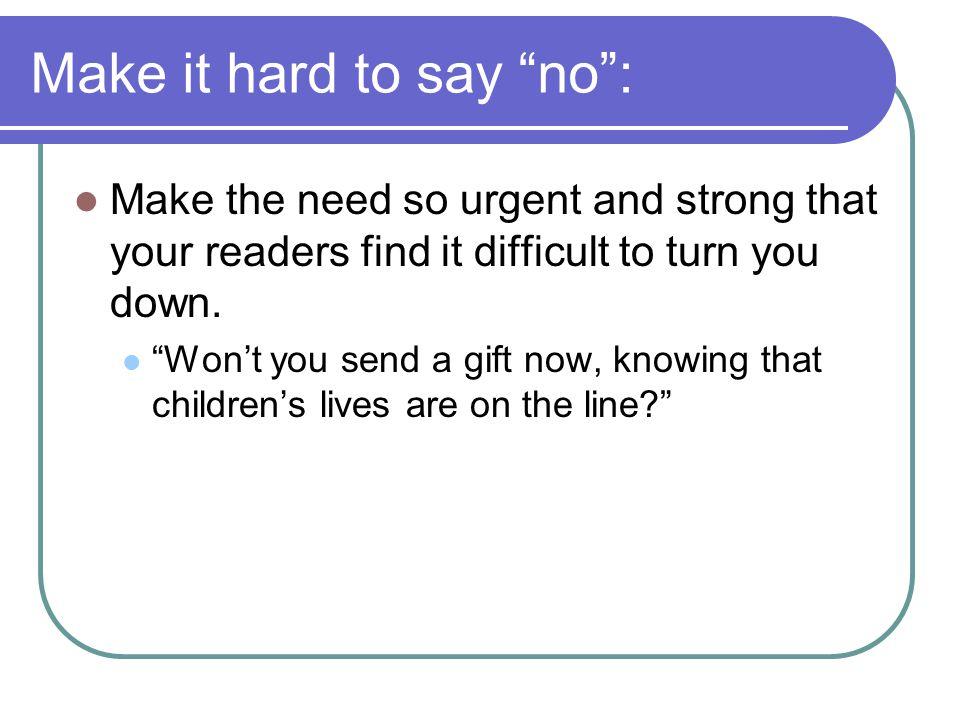 Make it hard to say no :