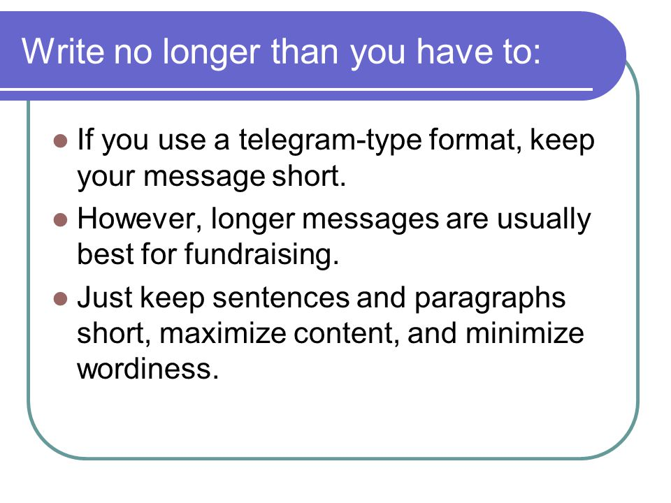 Write no longer than you have to: