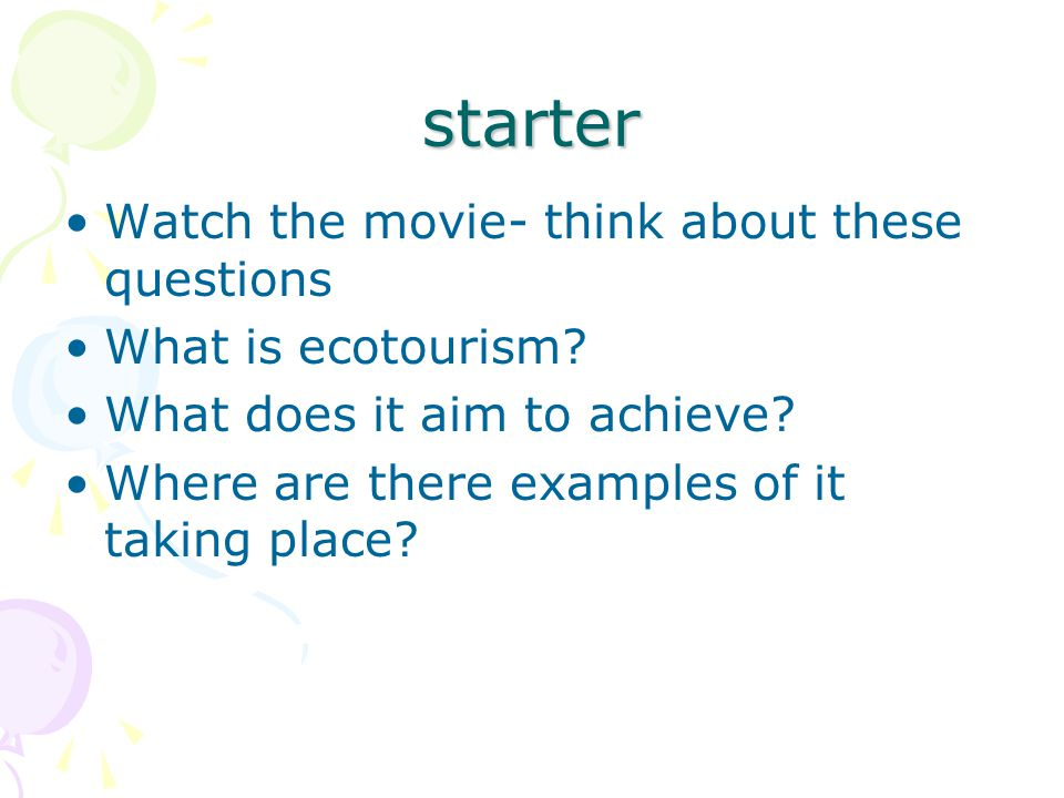 starter Watch the movie- think about these questions