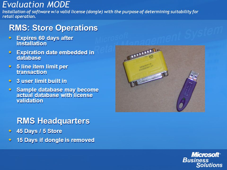 Evaluation MODE Installation of software w/o valid license (dongle) with the purpose of determining suitability for retail operation.