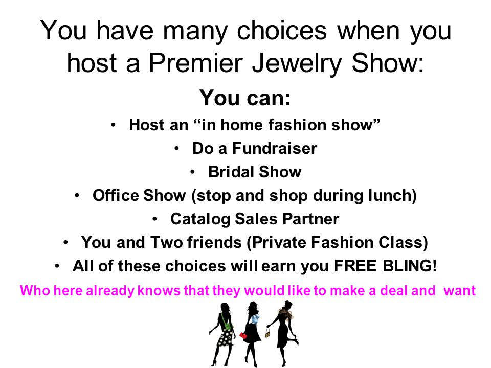 You Have Many Choices When You Host A Premier Jewelry Show: