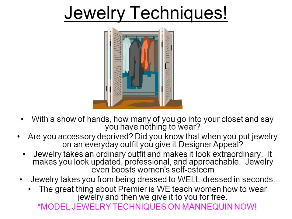 Jewelry Techniques! With a show of hands, how many of you go into your closet and say you have nothing to wear
