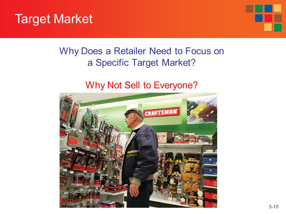 Target Market Why Does a Retailer Need to Focus on a Specific Target Market.