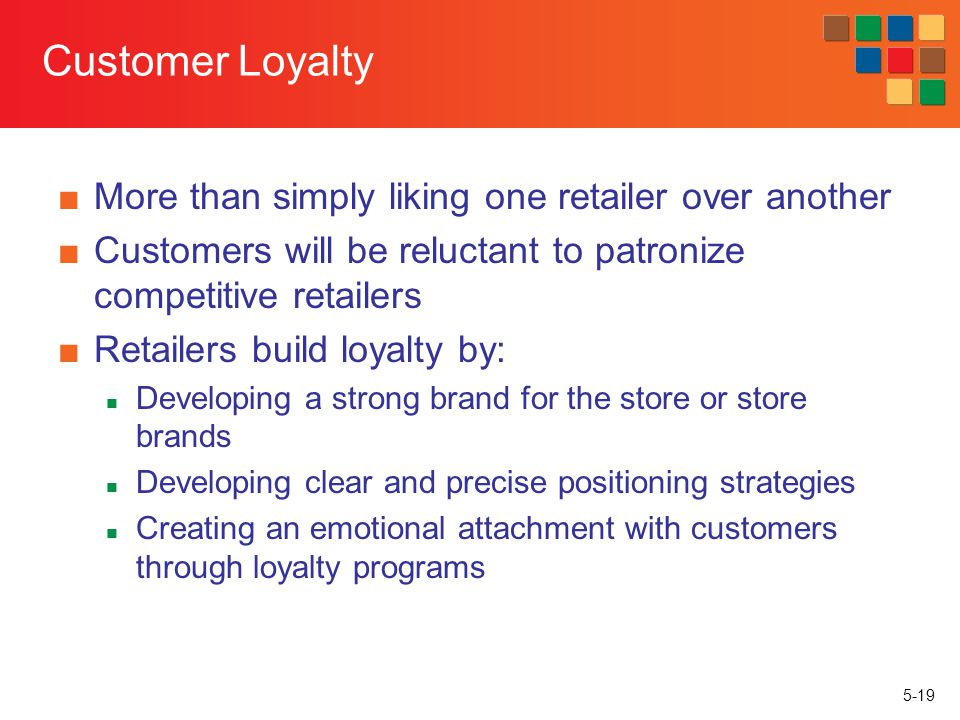 Customer Loyalty More than simply liking one retailer over another