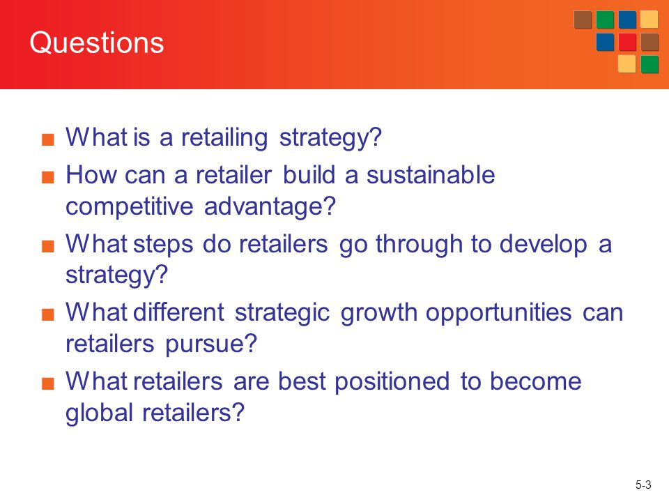 Questions What is a retailing strategy