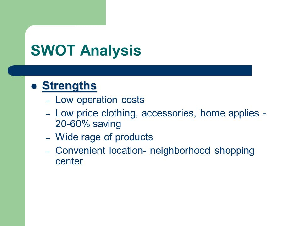 SWOT Analysis Strengths Low operation costs