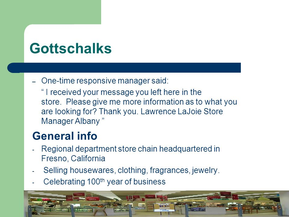 Gottschalks General info One-time responsive manager said: