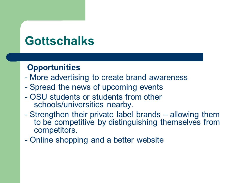 Gottschalks Opportunities - More advertising to create brand awareness