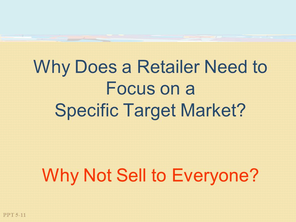 Why Does a Retailer Need to Focus on a Specific Target Market