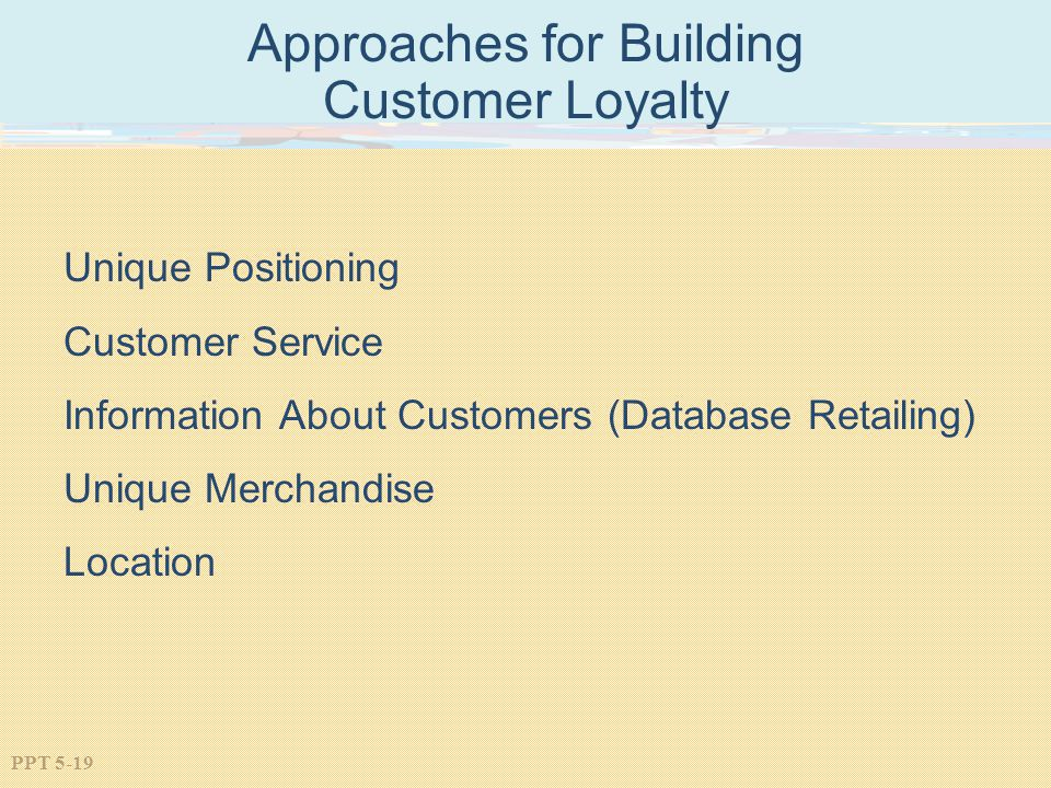 Approaches for Building Customer Loyalty