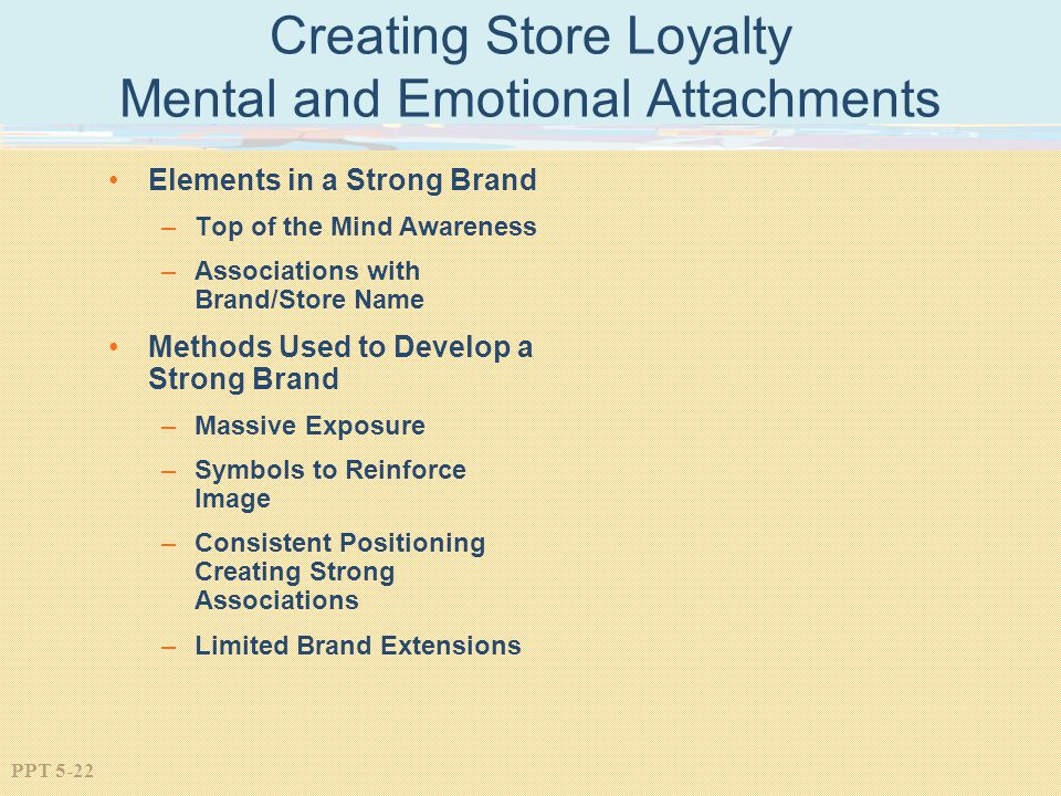 Creating Store Loyalty Mental and Emotional Attachments