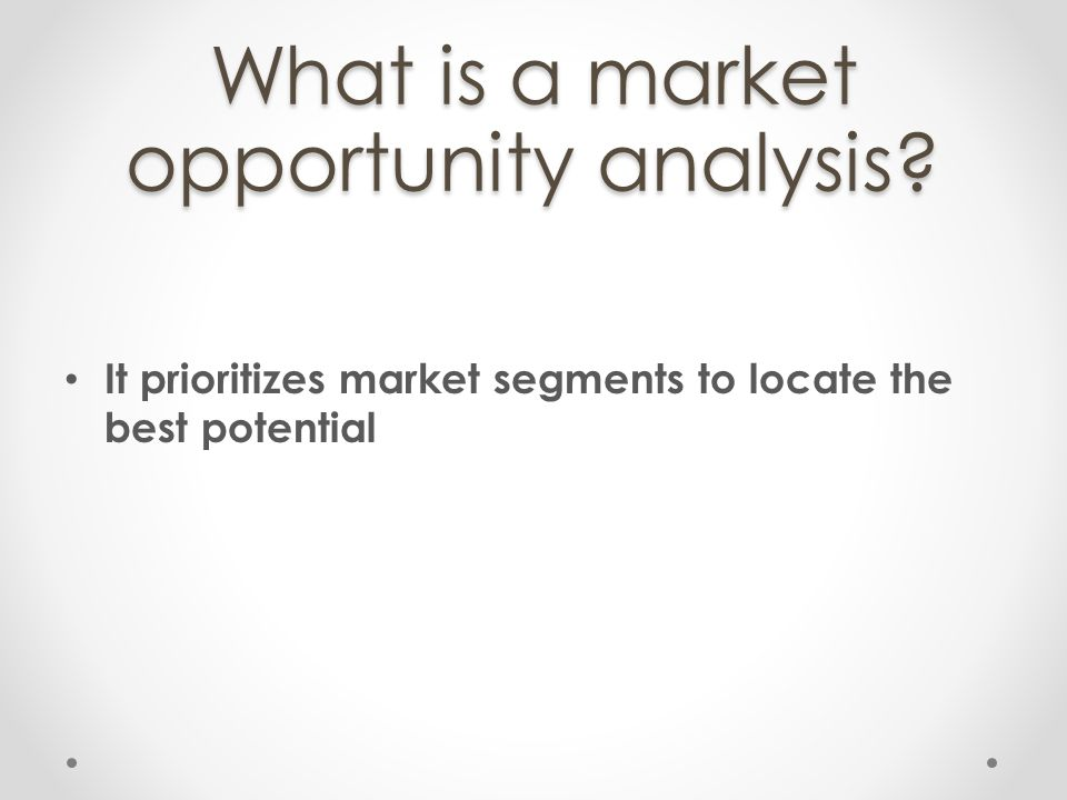 What is a market opportunity analysis