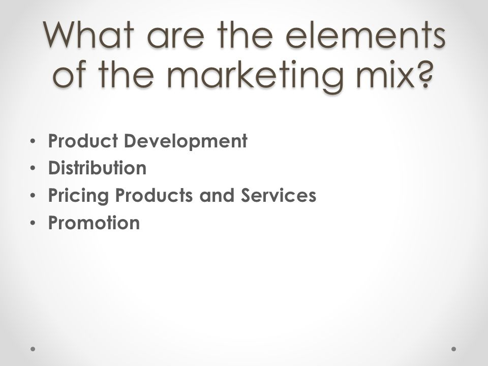 What are the elements of the marketing mix